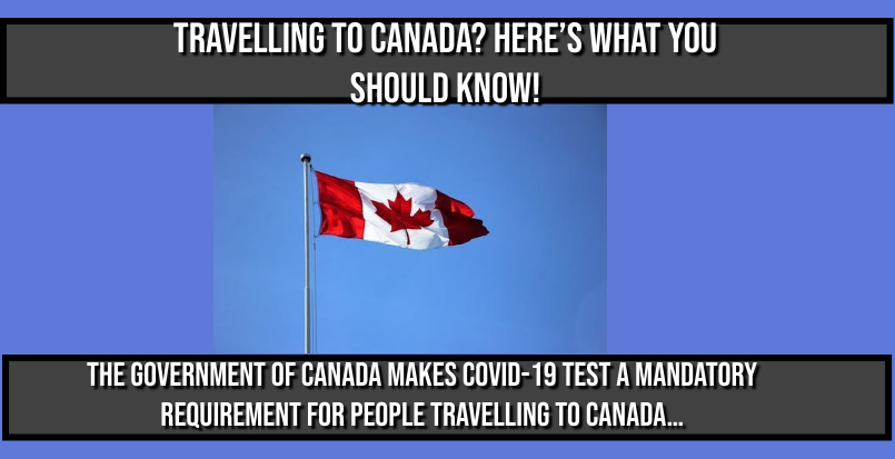 Travelling to Canada? Here's What You Should Know!